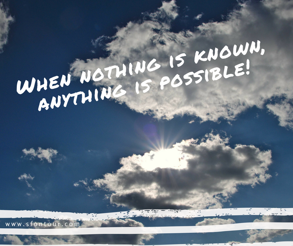 When nothing is known anything is possible